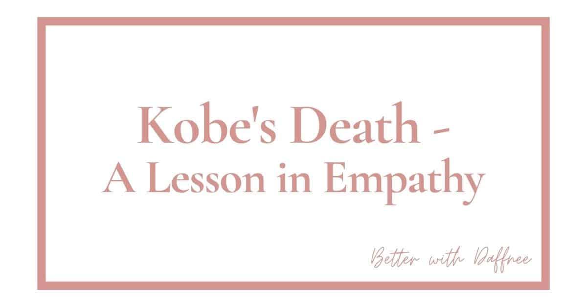 Kobe's Death – A Lesson in Empathy